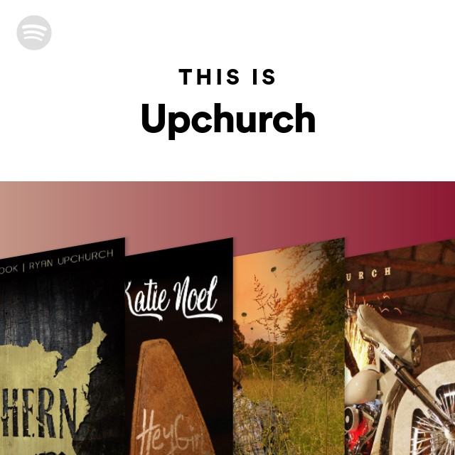This Is Upchurch on Spotify