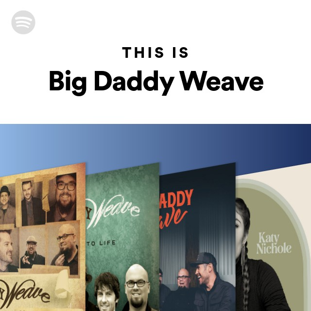 This Is Big Daddy Weave On Spotify