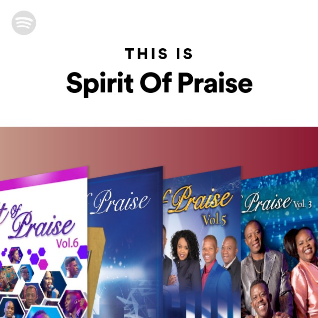 Spirit Of Praise Songs Albums And Playlists Spotify
