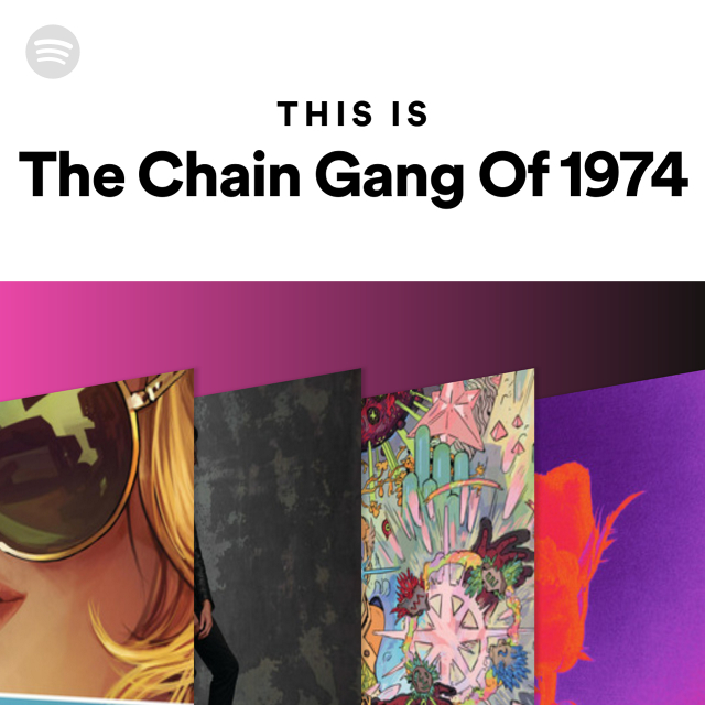 The Chain Gang Of 1974   Spotify