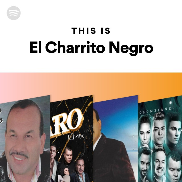 This Is El Charrito Negro Spotify Playlist