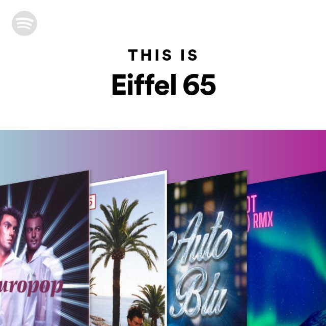 This Is Eiffel 65 on Spotify