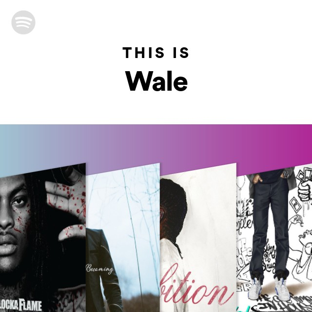 Wale On Chill Feat Jeremih: This Is Wale On Spotify