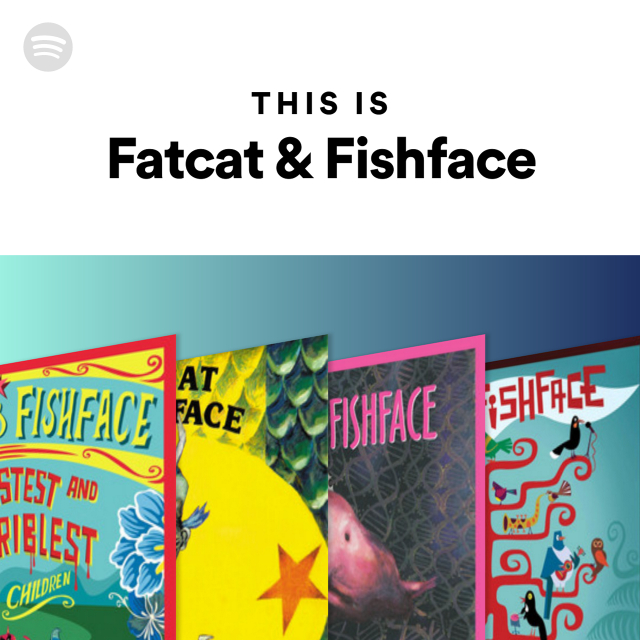 This Is Fatcat & Fishface