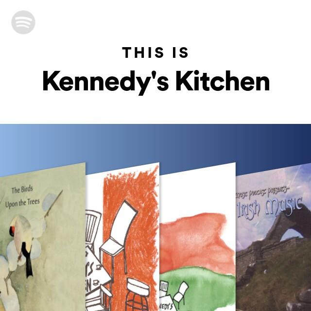 Kennedy S Kitchen Spotify