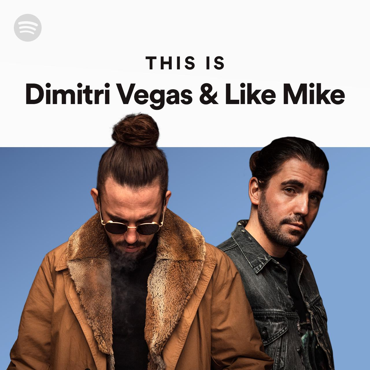 This Is Dimitri Vegas Amp Like Mike On Spotify